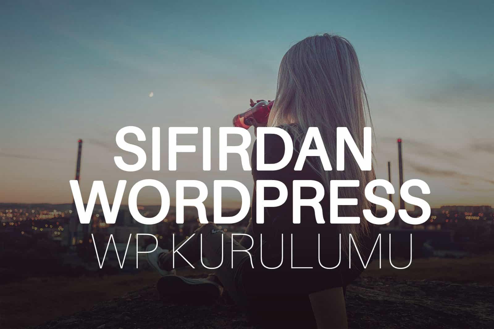 Sıfırdan WordPress Kurulumu