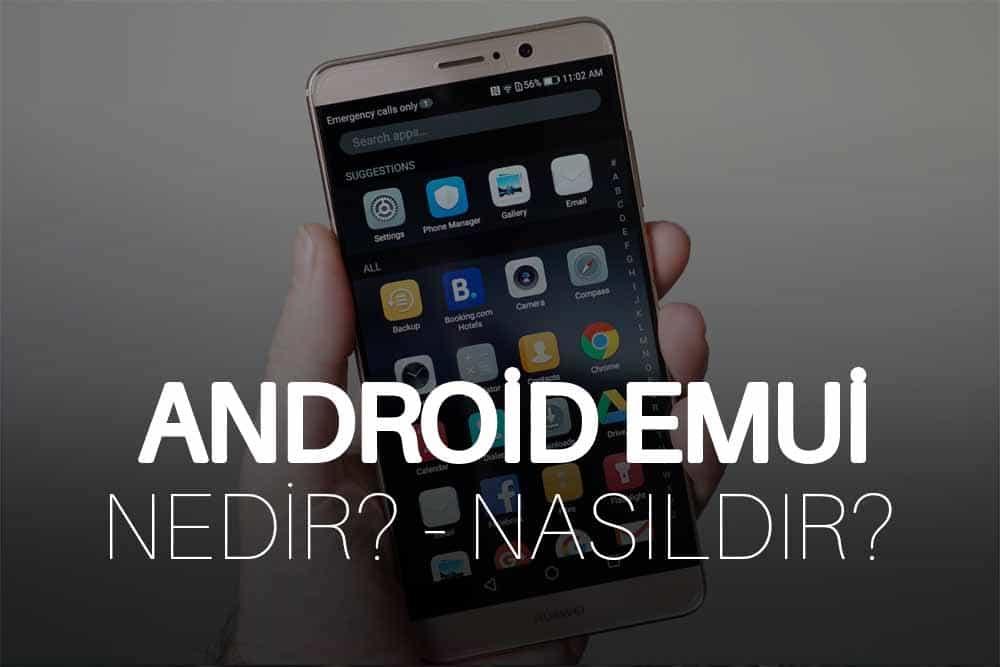 Android EMUİ Nedir?