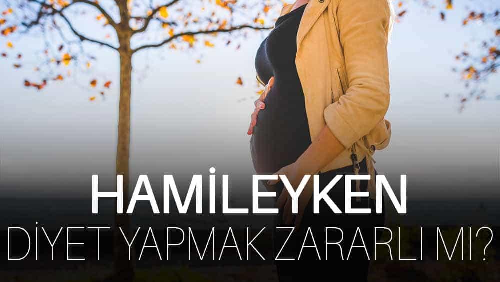 Hamileyken Diyet Yapmak Çocuğa Zarar Verir Mi?